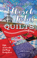 East Perry County Series:  Church Ladies' Quilts