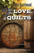 Wine Country Quilt Series:  For the Love of Quilts